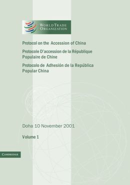 Protocol on the Accession of the People's Republic of China to the Marrakesh Agreement Establishing the World Trade Organization, Volume 1: Doha 10 November 2001