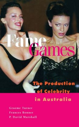 Fame Games: The Production of Celebrity in Australia