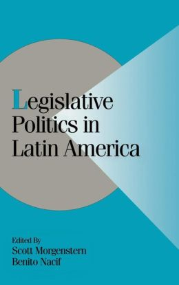 Legislative Politics in Latin America
