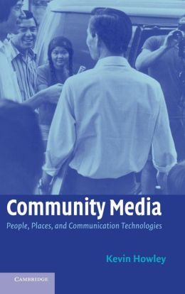 Community Media: People, Places, and Communication Technologies