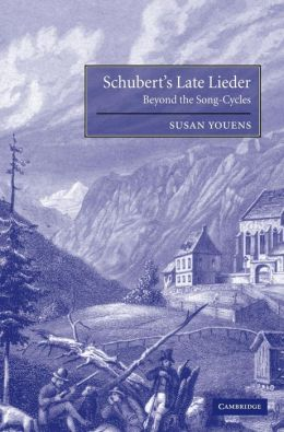 Schubert's Late Lieder: Beyond the Song-Cycles