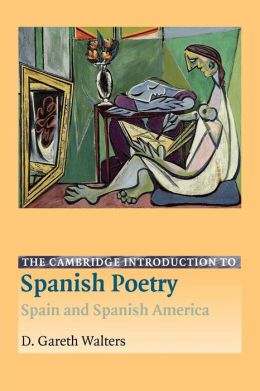 The Cambridge Introduction to Spanish Poetry: Spain and Spanish America