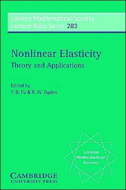Nonlinear Elasticity: Theory and Applications