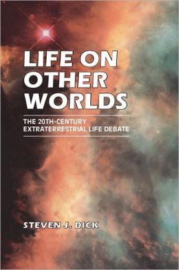 Life on Other Worlds: The 20th-Century Extraterrestrial Life Debate
