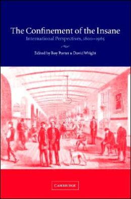 The Confinement of the Insane: International Perspectives, 1800-1965