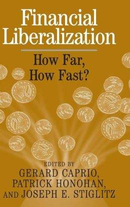 Financial Liberalization: How Far, How Fast?