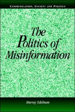 The Politics of Misinformation