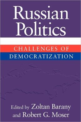 Russian Politics: Challenges of Democratization