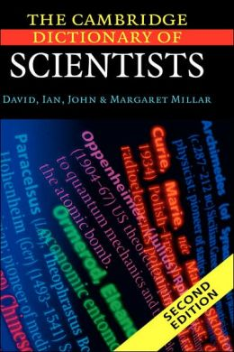 The Cambridge Dictionary of Scientists