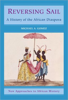 Reversing Sail: A History of the African Diaspora