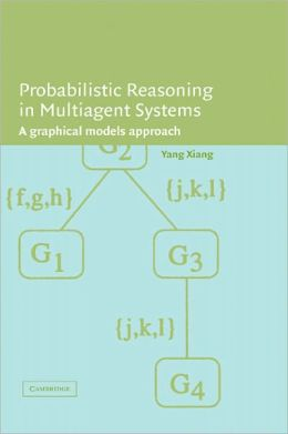 Probabilistic Reasoning in Multiagent Systems: A Graphical Models Approach