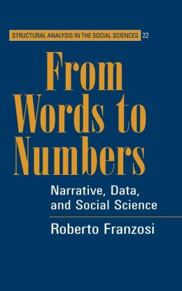 From Words to Numbers: Narrative, Data, and Social Science