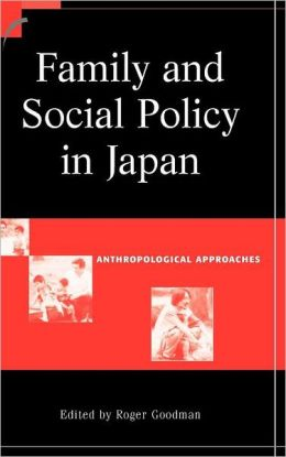 Family and Social Policy in Japan: Anthropological Approaches
