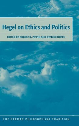 Hegel on Ethics and Politics