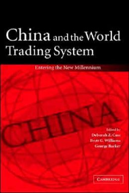 China and the World Trading System: Entering the New Millennium