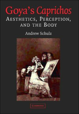 Goya's Caprichos: Aesthetics, Perception, and the Body