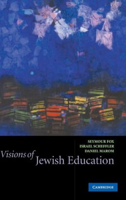Visions of Jewish Education