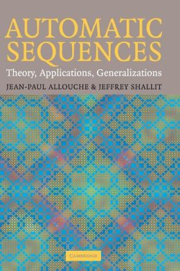 Automatic Sequences: Theory, Applications, Generalizations