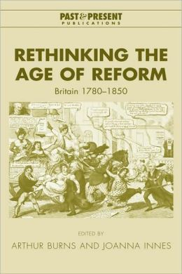 Rethinking the Age of Reform: Britain, 1780-1850
