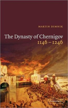 The Dynasty of Chernigov, 1146-1246