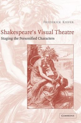 Shakespeare's Visual Theatre: Staging the Personified Characters