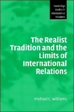 The Realist Tradition and the Limits of International Relations