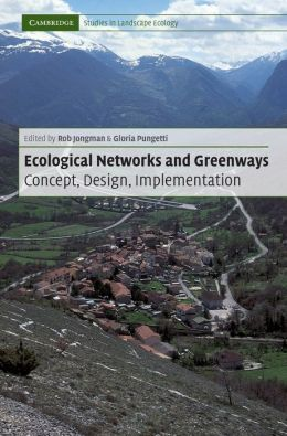 Ecological Networks and Greenways: Concept, Design, Implementation