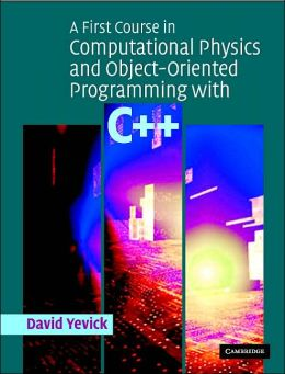 A First Course in Computational Physics and Object-Oriented Programming with C++