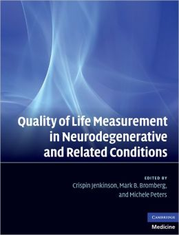 Quality of Life Measurement in Neurodegenerative and Related Conditions