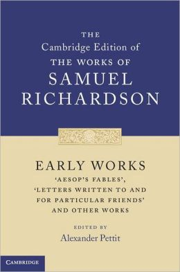 Early Works: 'Aesop's Fables', 'Letters Written to and for Particular Friends' and Other Works