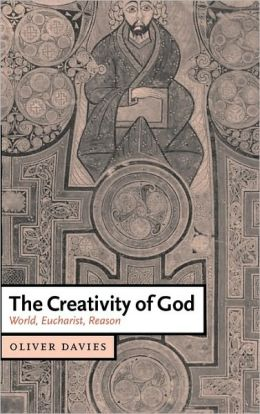 The Creativity of God: World, Eucharist, Reason