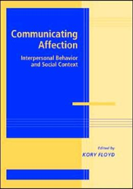 Communicating Affection: Interpersonal Behavior and Social Context