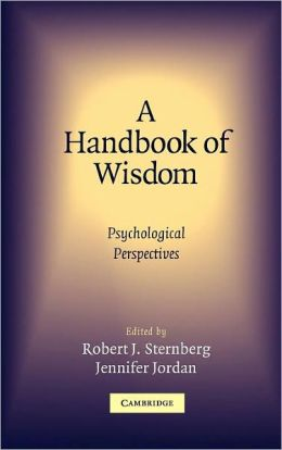 A Handbook of Wisdom: Psychological Perspectives