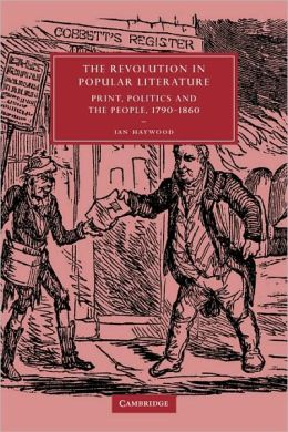 The Revolution in Popular Literature: Print, Politics and the People, 1790-1860