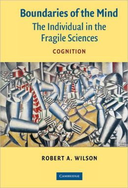 Boundaries of the Mind: The Individual in the Fragile Sciences - Cognition