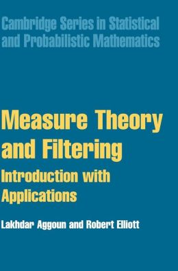Measure Theory and Filtering: Introduction and Applications