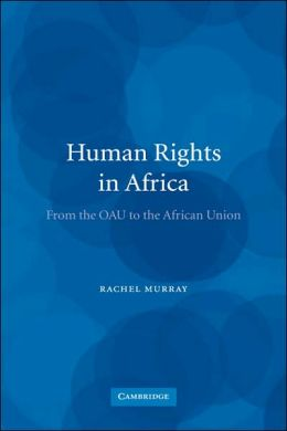 Human Rights in Africa: From the OAU to the African Union