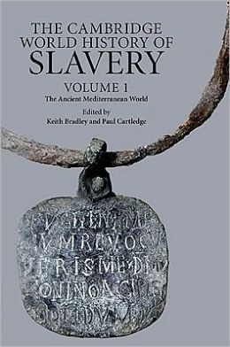 The Cambridge World History of Slavery: Volume 1, The Ancient Mediterranean World