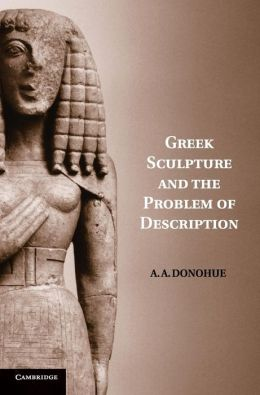 Greek Sculpture and the Problem of Description