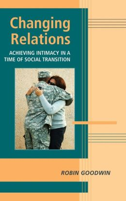 Changing Relations: Achieving Intimacy in a Time of Social Transition