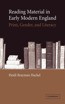 Reading Material in Early Modern England: Print, Gender, and Literacy