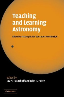 Teaching and Learning Astronomy: Effective Strategies for Educators Worldwide