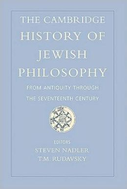 The Cambridge History of Jewish Philosophy: From Antiquity through the Seventeenth Century