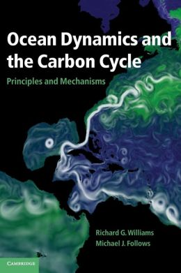 Ocean Dynamics and the Carbon Cycle: Principles and Mechanisms