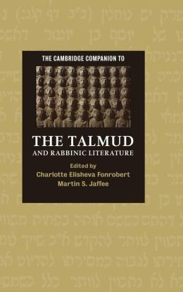 The Cambridge Companion to the Talmud and Rabbinic Literature