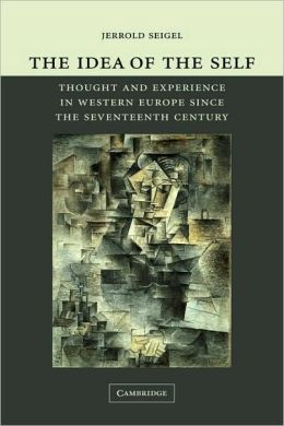 The Idea of the Self: Thought and Experience in Western Europe since the Seventeenth Century