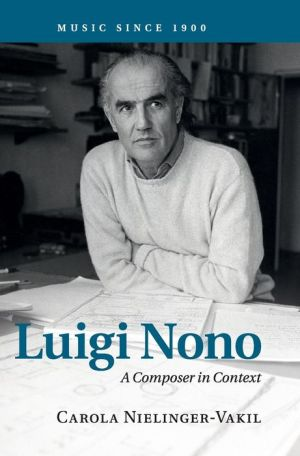 Luigi Nono: A Composer in Context