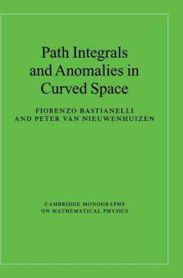 Path Integrals and Anomalies in Curved Space