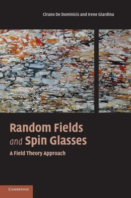 Random Fields and Spin Glasses: A Field Theory Approach