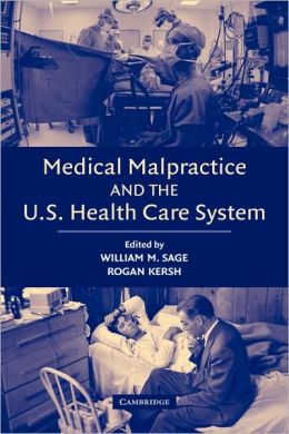 Medical Malpractice and the U. S. Health Care System